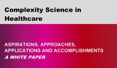 Complexity science in healthcare – Aspirations, approaches, applications and accomplishments: A White Paper