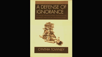 CAVE Book: A Defense of Ignorance (2011), by Cynthia Townley