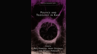 CAVE Book: Politics and Teleology in Kant (2014), Ed. Paul Formosa, Avery Goldman, and Tatiana Patrone