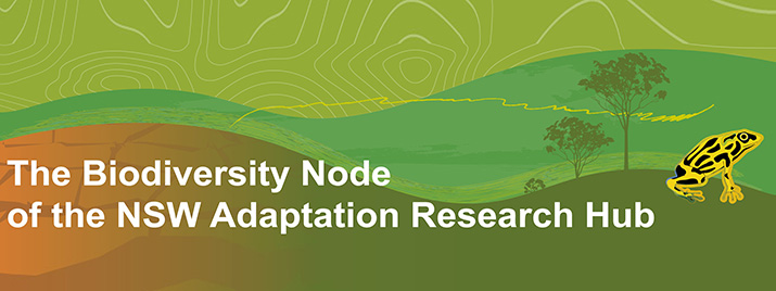 Image with The Biodiversity Node of the NSW Adaptation Research Hub written