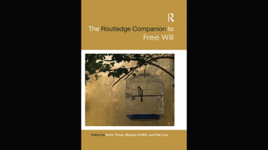 The Routledge Companion to Free Will (2017), Ed. Kevin Timpe, Meghan Griffith, Neil Levy