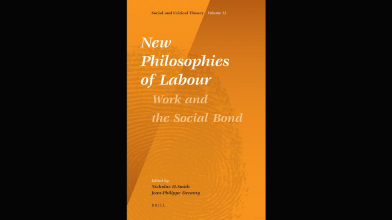 CAVE Book: New Philosophies of Labour: Work and the Social Bond (2012), Ed. Jean-Philippe Deranty and Nicholas H. Smith