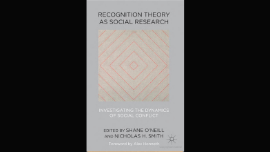 CAVE Book: Recognition Theory as Social Research (2012), Ed. Shane O'Neill and Nicholas H. Smith