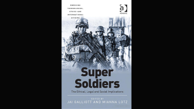 CAVE Book: Super Soldiers (2015), Ed. Jai Galliott and Mianna Lotz