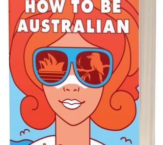 how-to-be-australian-cover-e1590488595207