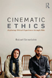 Cinematic Ethics by Robert Sinnerbrink